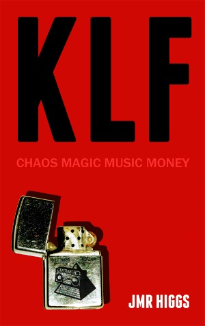 KLF CHAOS MAGIC MUSIC MONEY JMR HIGGS cover